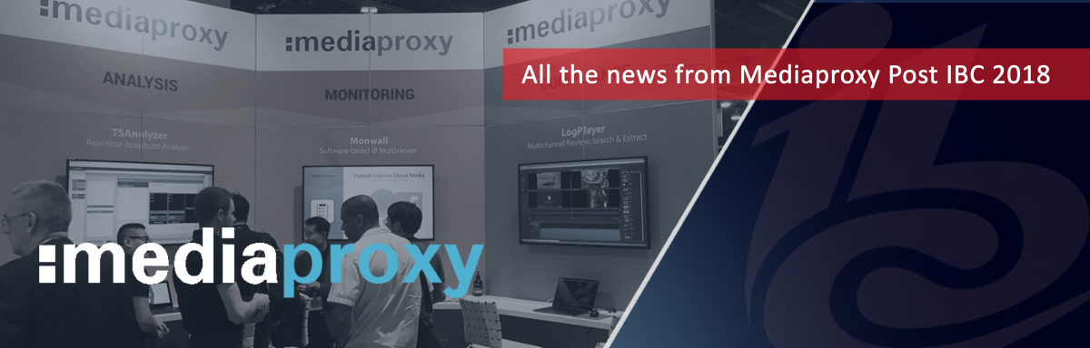 Post IBC 2018 News_Mediaproxy