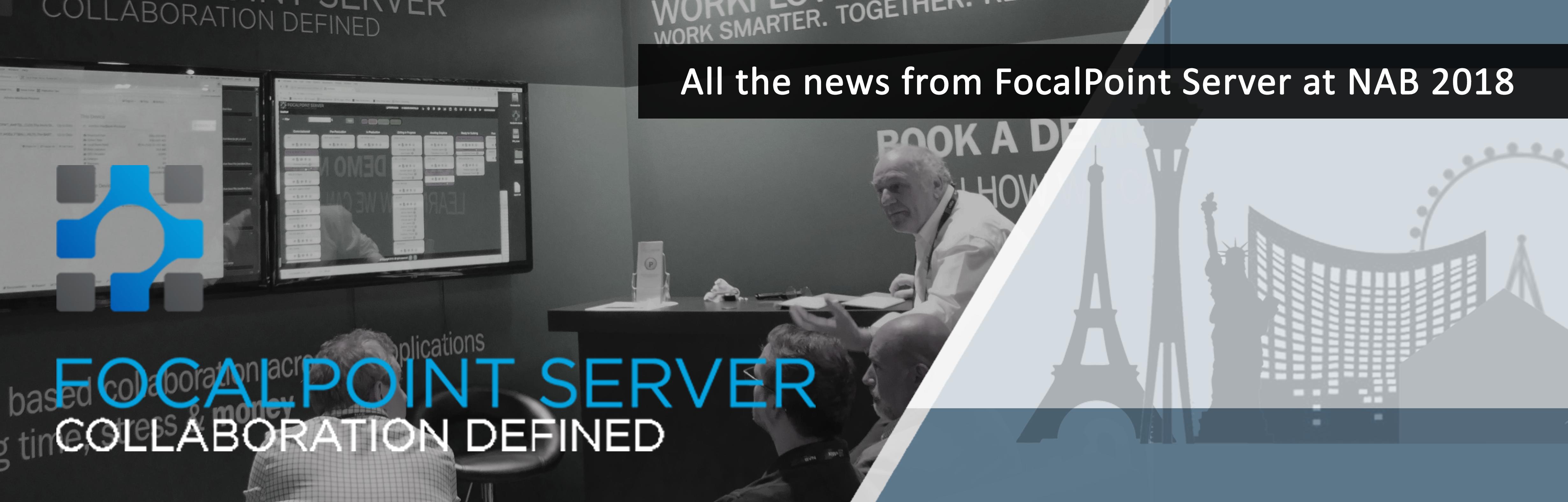 Post NAB 2018 News From FocalPoint Server_Header